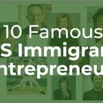 10 Famous US Immigrant Entrepreneurs