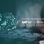 SAP Business One and Magento Integration Growth Strategies