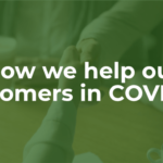 How We Help Our Customers in COVID-19