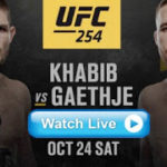 HOW TO WATCH UFC 254: KHABIB VS GAETHJE LIVE UFC TV CHANNEL ONLINE STREAMING