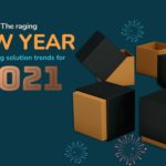 The raging new year packaging solution trends for 2021