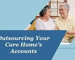 Outsourcing Your Care Home's Accounts