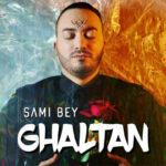 كلمات اغنية غلطان سامي باي
