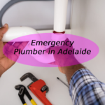 Emergency Plumber in Adelaide – How To Get the Best