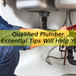 Looking for a qualified Plumber? These 5 Essential Tips Will Help You