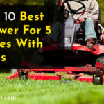 Top 10 Best Mower For 5 Acres With Hills in 2021 [Buying-Guideline] | New in Cart